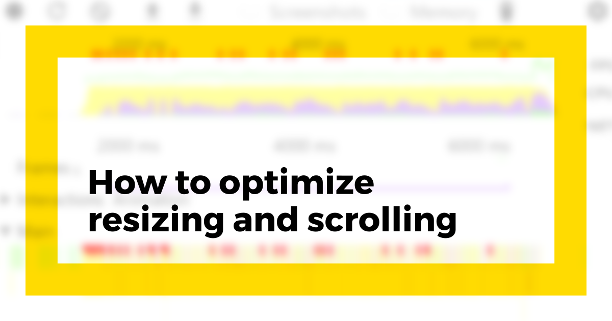 How to optimize resizing or scrolling | Ivan Akulov's blog